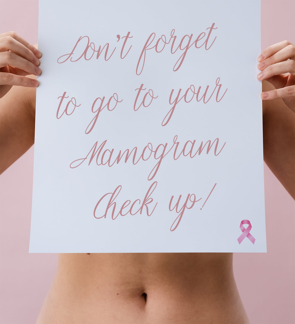 Don't forget to go to your mamogram check up!