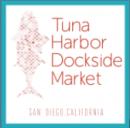 ツナハーバードックサイドマーケット - Tuna Harbor Dockside Market